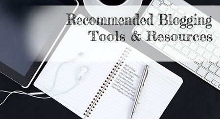 Recommended Blogging Tools & Resources